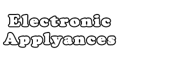 Electronic Applyances