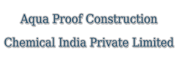 Aquaproof Construction Chemical India Private Limited