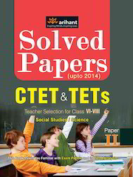CTET TETs Social Studies Science Paper II for Class VI-VIII Solved Papers Upto 2014