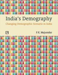 India s Demography Changing Demographic Scenario in India
