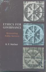 Ethics for Governance Reinventing Public Services
