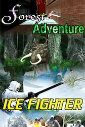 Forest Adventure & Ice Fighter