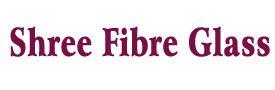 Shree Fibre Glass
