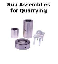 Sub Assemblies for Quarrying