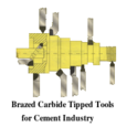 Brazed Carbide Tipped Tools for Cement Industry