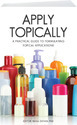 Apply Topically: A Practical Guide to Formulating Topical