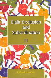 Dalit Exclusion and Subordination
