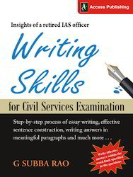 Writing Skills for Civil Services Examination Insights of a Retired IAS Officer