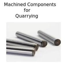 Machined Components for Quarrying