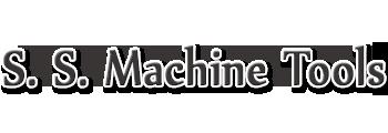 S. S. Machine Tools