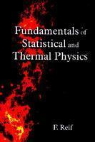 Fundamentals of Statistical and Thermal Physics Book