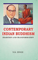 Contemporary Indian Buddhism Tradition And Transformation