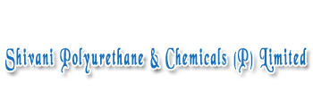 Shivani Polyurethane & Chemicals Private Limited