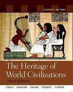 The Heritage Of World Civilizations Volume 1 To 1700