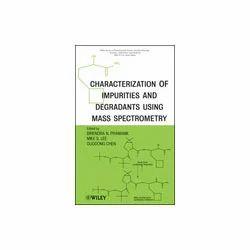 Characterization of Impurities and Degradants Using MS
