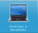 Desktop & Notebooks