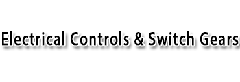 Electrical Controls & Switch Gears