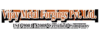 Vijay Metal Forgings Pvt.ltd.