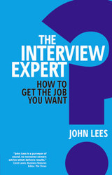 The Interview Expert How To Get The Job You Want