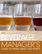 The Beverage Manager s Guide To Wines Beers And Spirits