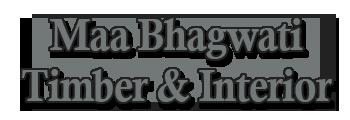 Maa Bhagwati Timber & Interior
