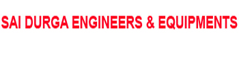 Sai Durga Engineers & Equipments