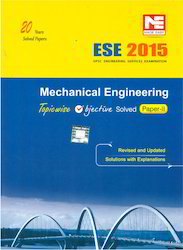 ESE 2015 Mechanical Engineering Topicwise Objective Solved Paper II