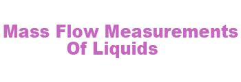 Mass Flow Measurements Of Liquids