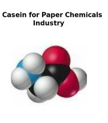 Casein for Paper Chemicals Industry