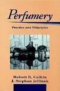 Perfumery : Practice and Principles By Calkin Jellinek
