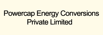 Powercap Energy Conversions Private Limited (A Unit Of Powercap Systems (Madras) Pvt. Ltd)