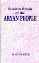 Primitive Rituals Of The Aryan People