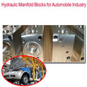 Hydraulic Manifold Blocks for Automobile Industry