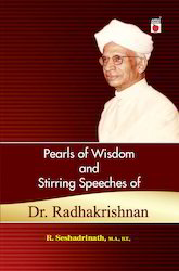 Pearls of Wisdom and Stirring Speeches of Dr.Radhakrishnan -
