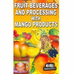 Fruit Processing with Mango Products Industry Book