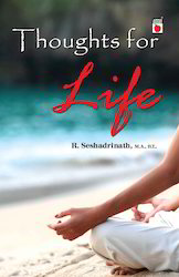 Thoughts for life - R.Seshadrinath