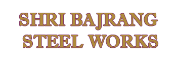 Shri Bajrang Steel Works