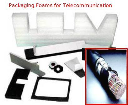 Packaging Foams for Telecommunication