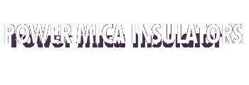 Power Mica Insulators