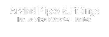Arvind Pipes & Fittings Industries Private Limited