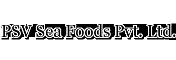 Psv Sea Foods Pvt. Ltd.