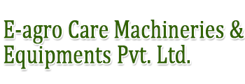 E-agro Care Machineries & Equipments Pvt. Ltd.