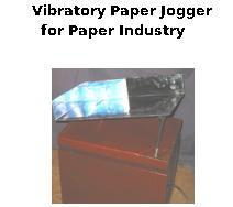 Vibratory Paper Jogger for Paper Industry
