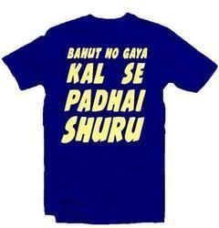 Kal se Padhai Shuru T Shirt
