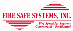 Fire Safe Systems Inc Is A Full Service Automatic Sprinkler Company Dedicated To Sauarding Your Home Or Business Against Any And All Types Of