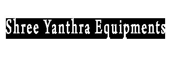 Shree Yanthra Equipments