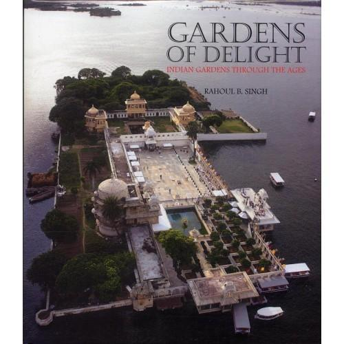 Gardens Of Delight Indian Gardens Through The Ages