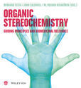 Organic Stereochemistry: Guiding Principles and Biomedicinal