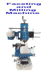 Faceting & Milling Machines