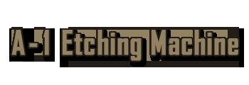 A-1 Etching Machine